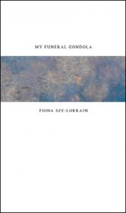 My Funeral Gondola Author: Fiona Sze-Lorrain Manoa Books/El León May 20, 2012, $18.00