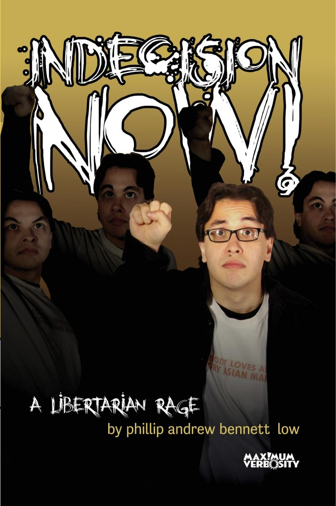 """Phillip Andrew Bennett Low has published his first book of political humor, """"Indecision Now! A Libertarian Rage"""" with a launch party April 15, 2015 at 7:30 p.m., at the Phoenix Theater, 2605 Hennepin Avenue, Minneapolis, MN 55408."""